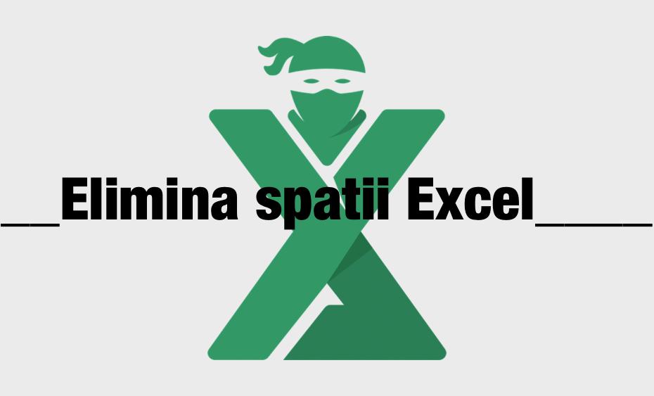 Elimina spatii Excel